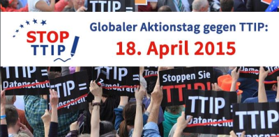Globaler Aktionstag gegen TTIP am 18. April 2015